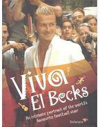 Viva El Becks - An Intimate Portrait of the World's Favourite Football Star - COUZENS, GERARD