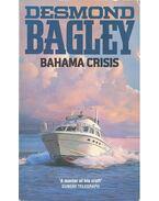 Bahama Crisis - Bagley, Desmond