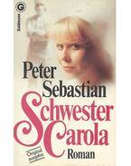Schwester Carola - SEBASTIAN, PETER