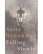 Falling Slowly - Anita Brookner