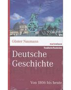 Deutsche Geschichte - Von 1806 bis heute - NAUMANN, GÜNTER