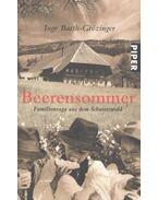 Beerensommer - Familiensaga aus dem Schwarzwald - BARTH-GRÖZINGER, INGE
