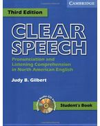 Clear Speech Student's Book with audio CD: Pronunciation and Listening Comprehension in American English - GILBERT, JUDY B.
