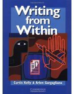 Writing from Within Student's Book - KELLY, CURTIS - GARGALIANO, ARLEN