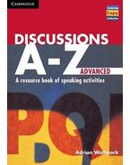 Discussions A-Z Advanced: A Resource Book of Speaking Activities - WALLWORK, ADRIAN