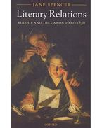 Literary Relations - Kinship and the Canon 1660-1830 - SPENCER, JANE