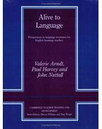 Alive to Language: Perspectives on Language Awareness for English Language Teachers - ARNDT, VALERIE