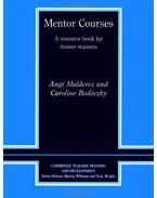 Mentor Courses: A Resource Book for Trainer-Trainers (Cambridge Teacher Training and Development) - MALDEREZ, ANGI - BODÓCZKY, CAROLINE