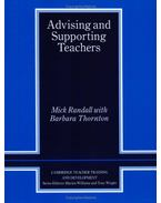 Advising and Supporting Teachers (Cambridge Teacher Training and Development) - RANDALL, MICK