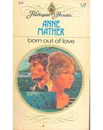 Born out of Love - Mather, Anne