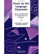 Focus on the Language Classroom: An Introduction to Classroom Research for Language Teachers - ALLWRIGHT, DICK