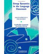 Group Dynamics in the Language Classroom - DÖRNYEI, ZOLTÁN - MURPHY, TIM