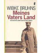 Meines Vaters Land - Geschichte einer Deutschen Familie - BRUHNS, WIBKE