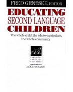 Educating Second Language Children: The Whole Child, the Whole Curriculum, the Whole Community - GENESEE, FRED