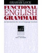 Functional English Grammar: An Introduction for Second Language Teachers - LOCK, GRAHAM