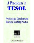 A Practicum in TESOL: Professional Development through Teaching Practice - CROOKES, GRAHAM