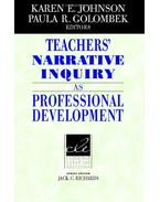 Teachers' Narrative Inquiry as Professional Development - JOHNSON, KAREN E. - GOLOMBEK, PAULA R.