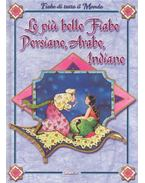 Le più belle fiabe persiane, arabe, indiane - MARCHIORI, RITA