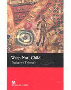 Weep Not, Child - Level 6 - NGUGI WA THIONG'O