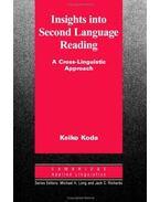 Insights into Second Language Reading: A Cross-Linguistic Approach - KODA, KEIKO