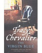 The Virgin Blue - Tracy Chevalier