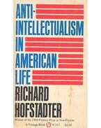 Anti-intellectualism in American Life - HOFSTADTER, RICHARD
