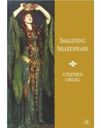 Imagining Shakespeare: A History of Texts and Visions - ORGEL, STEPHEN