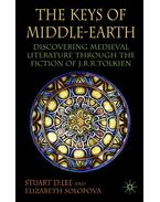 The Keys of Middle-Earth: Discovering Medieval Literature Through the Fiction of J.R.R. Tolkien - SOLOPOVA, ELIZABETH - LEE, STUART D.