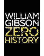 Zero History - Gibson, William