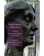 Virginia Woolf's Bloomsbury, Volume 2: International Influence and Politics - POTTS, GINA - SHAHRIARI, LISA