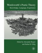 Wordsworth's Poetic Theory: Knowledge, Language, Experience - REGIER, ALEXANDER - UHLIG, STEFAN H.