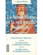 Le bouddhisme et la spiritualité orientale - CRÉPON, PIERRE