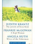 The Jewels of Tessa Kent - A Kept Woman - Wives of the Fischermen - KRANTZ, JUDITH - McGOWAN, FRANKIE - HUTH, ANGELA