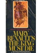 The King Must Die - Renault, Mary