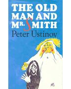 The Old Man and Mr. Smith - Ustinov, Peter
