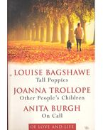 Tall Poppies - Other People's Children - On Call - BAGSHAWE, LOUISE - TROLLOPE, JOANNA - BURGH, ANITA