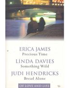 Precious Time - Something Wild - Bread Alone - JAMES, ERICA - DAVIES, LINDA - HENDRICKS, JUDI