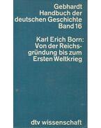 Von der Reichsgründung bis zum Ersten Weltrieg - BORN, KARL ERICH