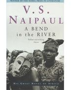 A Bend in the River - NAIPAUL, V.S.