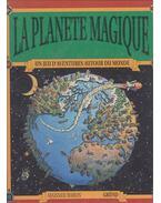 La planète magique - Un jeu d'aventures autour du monde - MAISNER, HEATHER