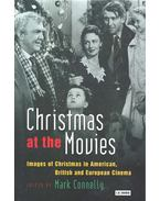 Christmas at the Movies - Images of Christmas in American, British and European Cinema - CONNELLY, MARK
