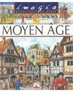 Le Moyen Âge - SAGNIER, CHRISTINE - BEAUMONT, ÉMILIE