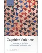 Cognitive Variations - Reflections on the Unity & Diversity of the Human Mind - LLOYD, G, E, R,
