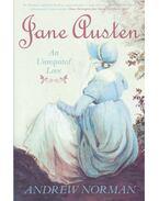 Jane Austen - An Unrequited Love - NORMAN, ANDREW