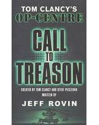 Tom Clancy's Op-Centre Call to Treason - CLANCY, TOM - ROVIN, JEFF