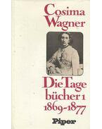 Die Tagebücher - Band I (1869-1877) - Wagner, Cosima