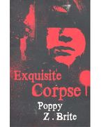 Exquisite Corpse - BRITE, POPPY Z.