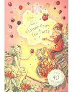 How To Host a Flower Fairy Tea Party - BARKER, CICELY MARY