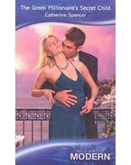 The Greek Millionaire's Secret Child - Spencer, Catherine