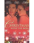 Christmas with the Boss - Snowbound with the Billionaire; Twins for Christmas; The Millionaire's Mistletoe Mistress - MORTIMER, CAROLE -ROBERTS, ALISON - ANDERSON, NATALIE